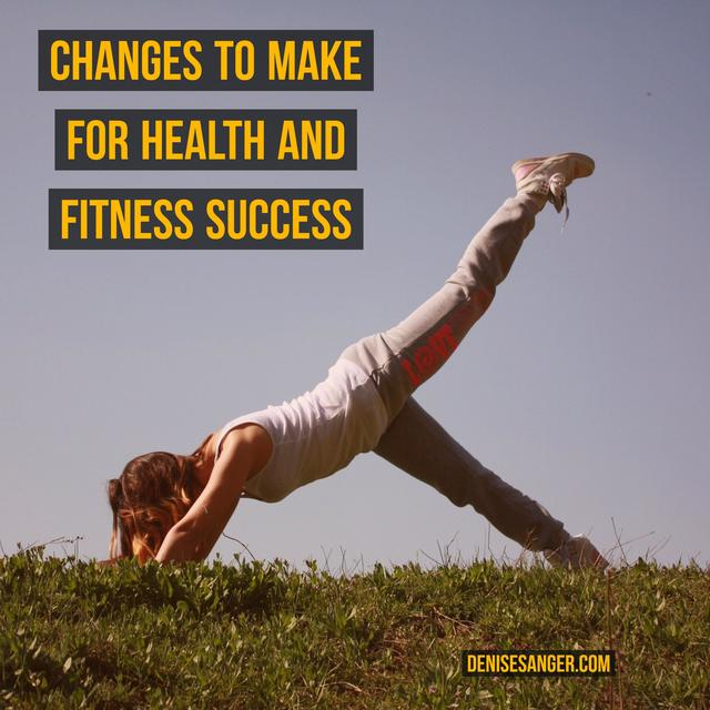 Change is good especially for health and fitness success.