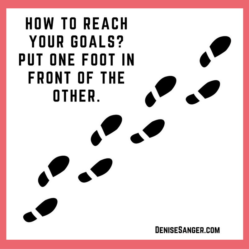 Put one foot in front of the other to reach your fitness goals.