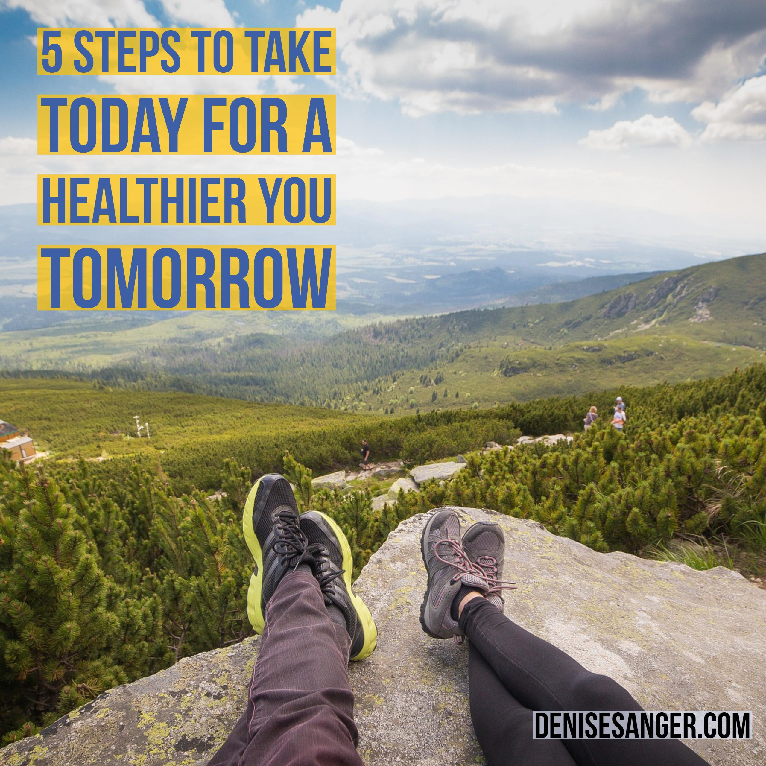 Healthy Living: 5 Steps To Take Today